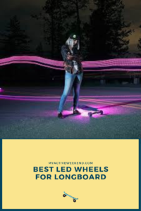 Best led wheels for longboard