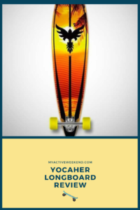 , Yocaher Longboard Review, My Active Weekend