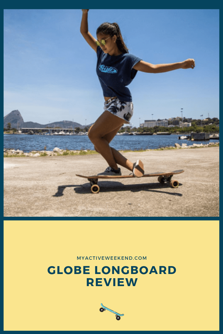 Globe Longboard Review, My Active Weekend