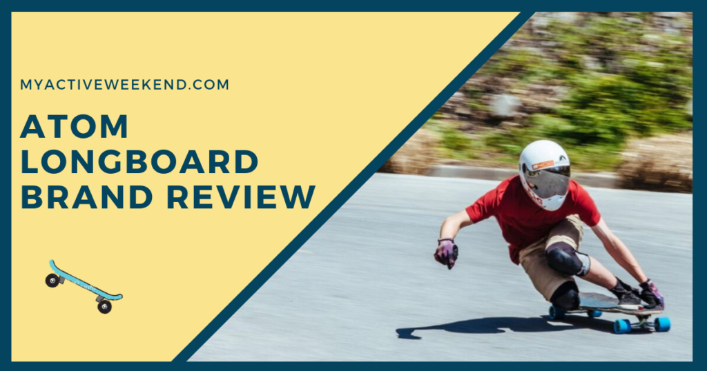 Atom longboard review, My Active Weekend