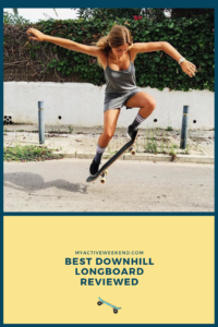 Best Downhill Longboard Reviewed, My Active Weekend