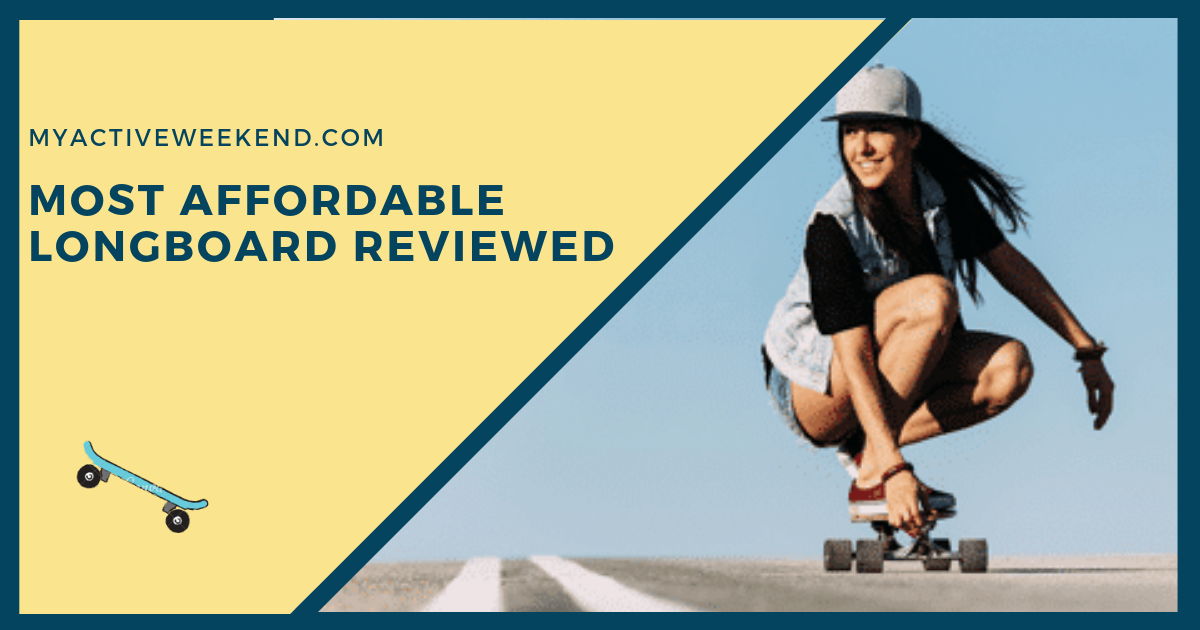 Most Affordable Longboard Reviewed, My Active Weekend