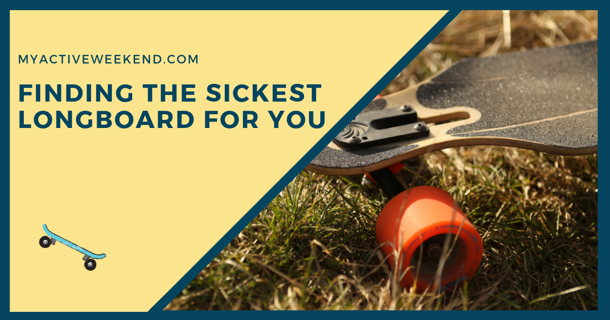 Finding The Sickest Longboard For You