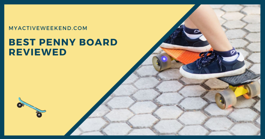 Best Penny Board Reviewed