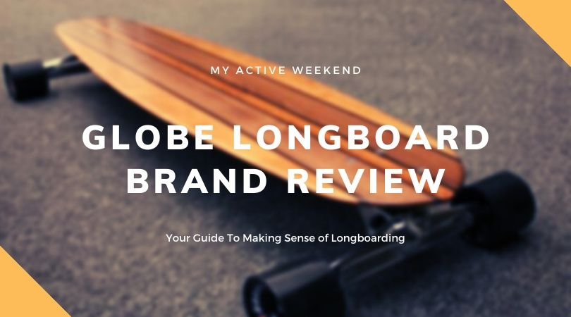 Globe Longboard, My Active Weekend